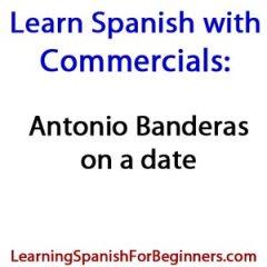 Learn-Spanish-with-Commercials-Antonio-Banderas