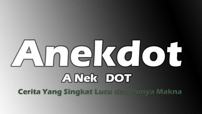 Pengertian Anekdot: Contoh Teks Anekdot dan Strukturnya