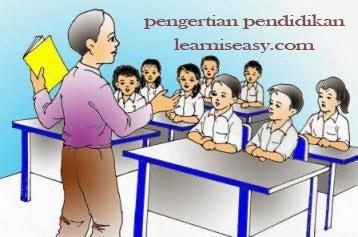 Ringkasan: Belajar Pengertian Pendidikan