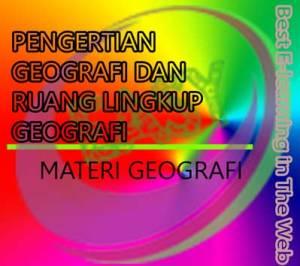 Pengertian Geografi, Ruang lingkup, Konsep Geografi, dan Objek GeografiPengertian Geografi, Ruang lingkup, Konsep Geografi, dan Objek Geografi