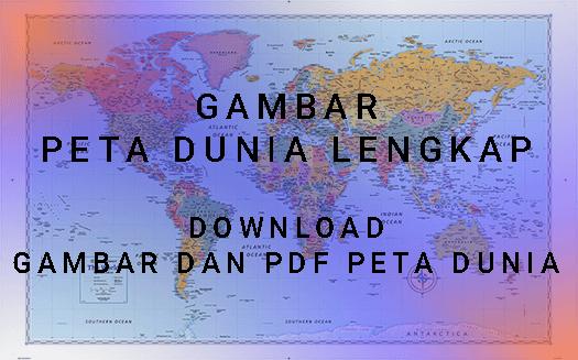 gambar peta dunia ukuran besar lengkap