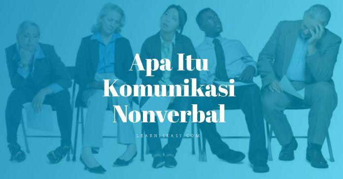 Pengertian Komunikasi nonverbal adalah: Fungsi Tujuan Contoh