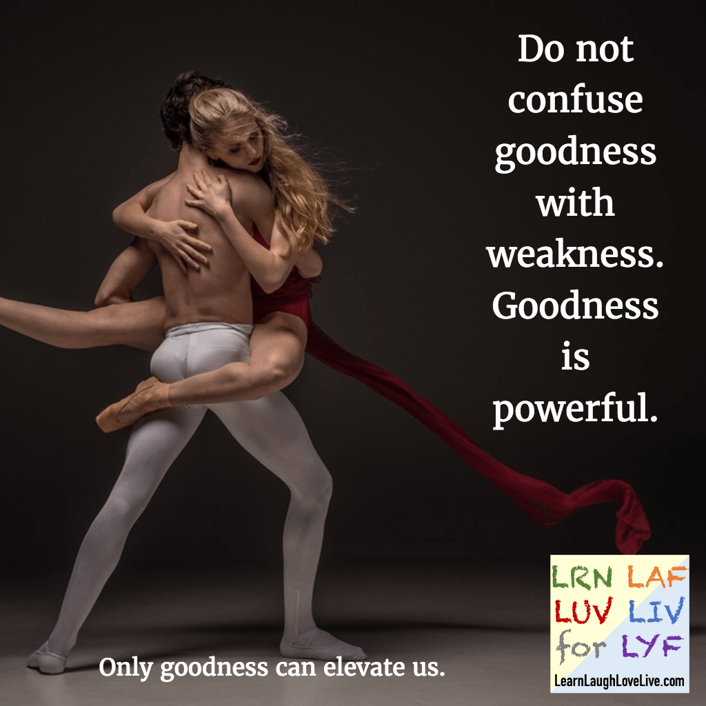 Quote - Sklar - goodness is powerful - learn laugh love live LRN LAF LUV LIV
