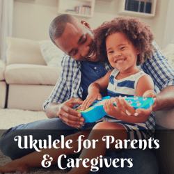 Ukulele-for-Parents-and-Caregivers
