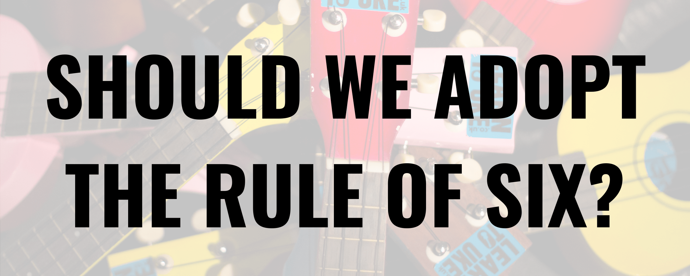 Rule of Six in Ukulele Zoom Classes?