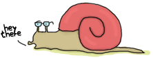 A snail greeting you.