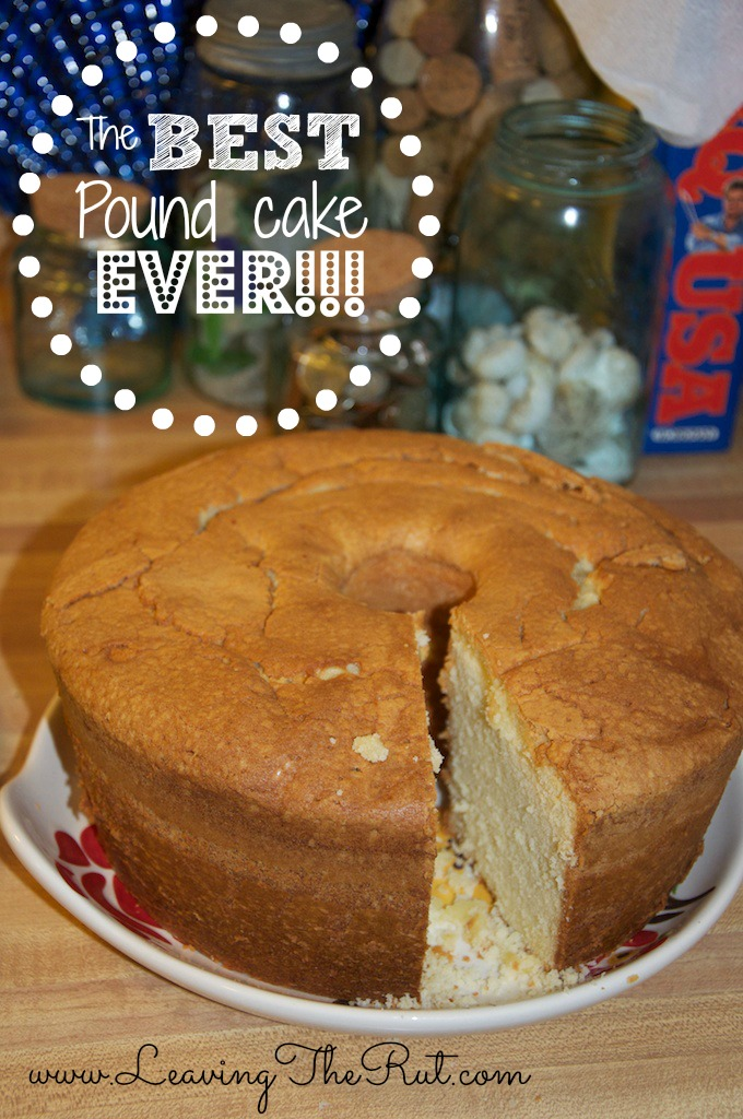 The Best Pound Cake Ever Leaving The Rut