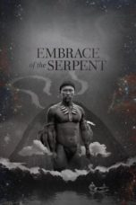 Nonton Movie Embrace of the Serpent Sub Indo