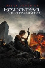 Nonton Movie Resident Evil: The Final Chapter Sub Indo