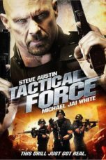 Nonton Movie Tactical Force Sub Indo