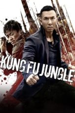 Nonton Movie Kung Fu Jungle Sub Indo