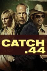 Nonton Movie Catch .44 Sub Indo
