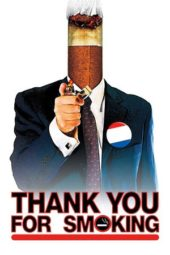 Nonton Online Thank You for Smoking Sub Indo