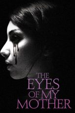 Nonton Movie The Eyes of My Mother Sub Indo