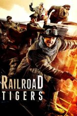 Nonton Movie Railroad Tigers Sub Indo