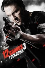 Nonton Movie 12 Rounds 3: Lockdown Sub Indo