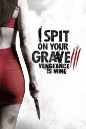 Nonton Online I Spit on Your Grave: Vengeance is Mine (2015) Sub Indo