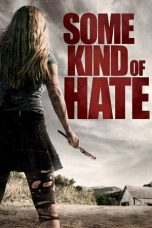 Nonton Movie Some Kind of Hate (2015) Sub Indo