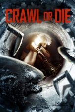 Nonton Movie Crawl or Die (2014) Sub Indo