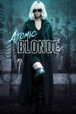 Nonton Movie Atomic Blonde (2017) Sub Indo