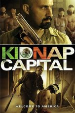 Nonton Movie Kidnap Capital (2016) Sub Indo