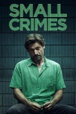 Nonton Movie Small Crimes (2017) Sub Indo