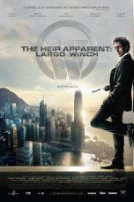 Nonton Online The Heir Apparent: Largo Winch (2008) Sub Indo
