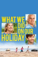Nonton Movie What We Did on Our Holiday (2014) Sub Indo