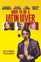 Nonton Online How to Be a Latin Lover (2017) Sub Indo