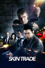 Nonton Movie Skin Trade (2014) Sub Indo