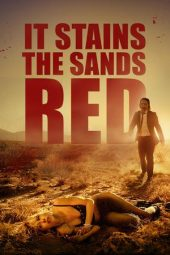 Nonton Online It Stains the Sands Red (2016) Sub Indo