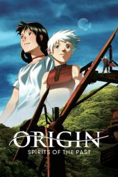 Nonton Online Origin: Spirits of the Past (2006) Sub Indo