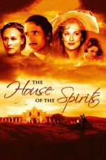 Nonton Movie The House of the Spirits (1993) Sub Indo