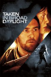 Nonton Online Taken in Broad Daylight (2009) Sub Indo