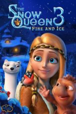 Nonton Movie The Snow Queen 3: Fire and Ice (2016) Sub Indo