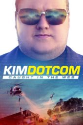Nonton Online Kim Dotcom: Caught in the Web (2017) Sub Indo
