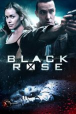 Nonton Movie Black Rose (2014) Sub Indo