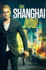 Nonton Movie The Shanghai Job (2017) Sub Indo