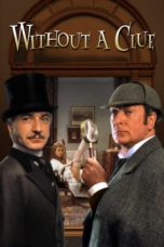 Nonton Movie Without a Clue (1988) Sub Indo