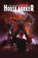 Nonton Movie I Had a Bloody Good Time at House Harker (2016) Sub Indo