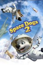 Nonton Movie Space Dogs: Adventure To The Moon (2016) Sub Indo