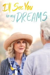 Nonton Online I'll See You in My Dreams (2015) Sub Indo