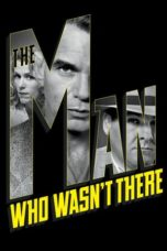 Nonton Movie The Man Who Wasn't There (2001) Sub Indo
