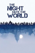 Nonton Movie The Night Eats the World (2018) Sub Indo