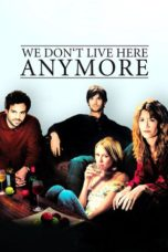 Nonton Movie We Don't Live Here Anymore (2004) Sub Indo