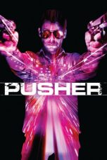 Nonton Movie Pusher (2012) Sub Indo