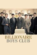 Nonton Movie Billionaire Boys Club (2018) Sub Indo