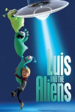 Nonton Movie Luis & the Aliens (2018) Sub Indo