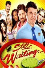 Nonton Movie Still Waiting… (2009) Sub Indo