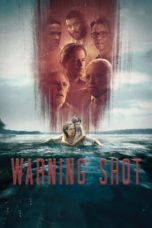 Nonton Movie Warning Shot (2018) Sub Indo